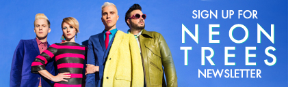 Neon Trees Email Signup